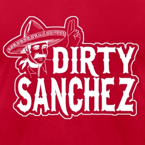 Dirty Sanchez - Men's T-Shirt by American Apparel