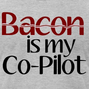 Bacon is my Co-Pilot T-Shirts - Men's T-Shirt by American Apparel