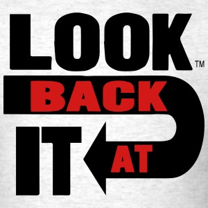LOOK BACK AT IT - Men's T-Shirt