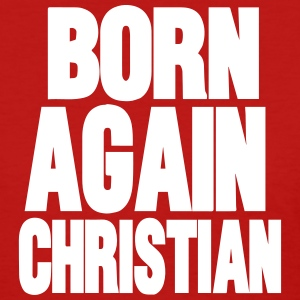 Born Again Christian - Women's T-Shirt