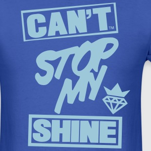 CAN'T STOP MY SHINE - Men's T-Shirt