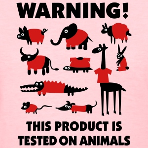 Warning! This product is tested on animals 3clr Women's T-Shirts - Women's T-Shirt
