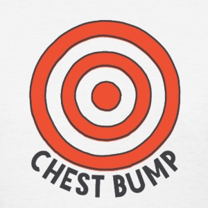 Chest Bump Tee - Women's T-Shirt