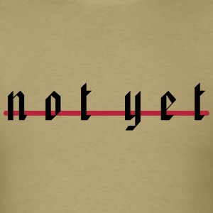 not_yet_vec_2 T-Shirts - Men's T-Shirt