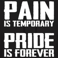 Pain is temporary pride is forever Hoodies