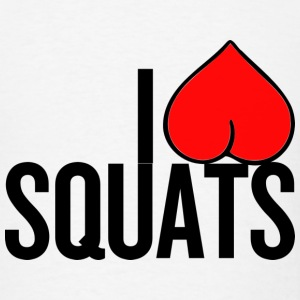 I Love Squats - Men's T-Shirt
