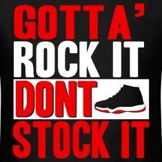 Gotta Rock It Don't Stock It Bred Graphic T-Shirts