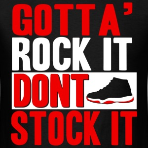 Gotta Rock It Don't Stock It Bred Graphic T-Shirts - Men's T-Shirt
