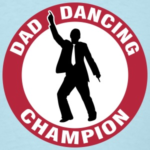 Dad Dancing Champion T-Shirts - Men's T-Shirt