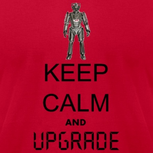 Keep calm and UPGRADE T-Shirts - Men's T-Shirt by American Apparel
