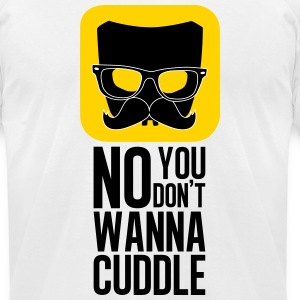 Cuddle, really? - Men's T-Shirt by American Apparel