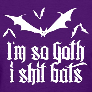 I'm so goth I shit Bats 2.2 Women's T-Shirts - Women's T-Shirt