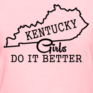 kentucky girls do it better - Women's T-Shirt