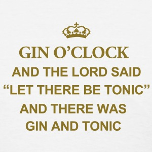 Gin O'Clock And The Lord Said Women's T-Shirt - Women's T-Shirt