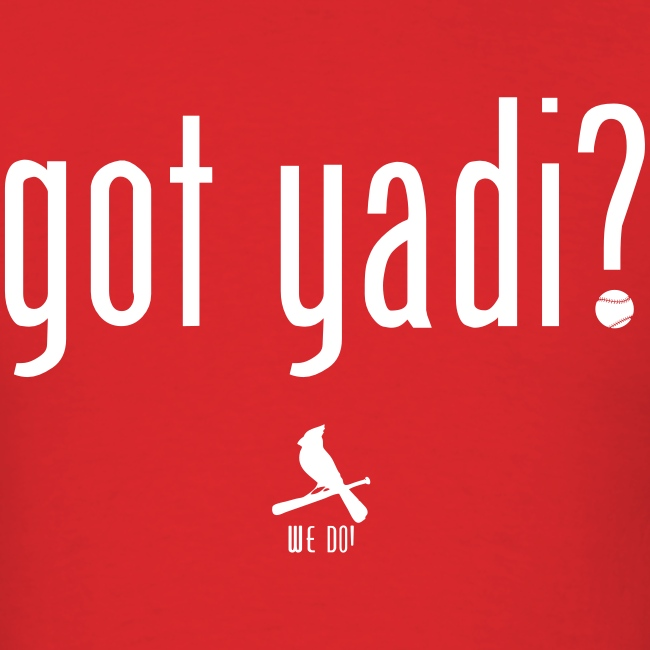 Got Yadi? We Do.