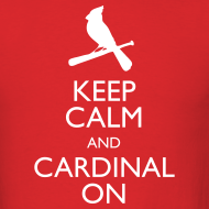 Design ~ Keep Calm and Cardinal On