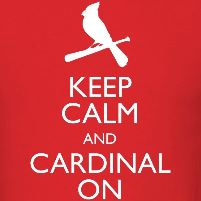 Keep Calm and Cardinal On