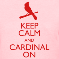 Design ~ Keep Calm and Cardinal On - Women's Blue Shirt