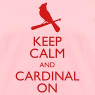 Design ~ Keep Calm and Cardinal On - Women's Blue Shirt