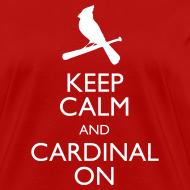 Design ~ Keep Calm and Cardinal On - Women's Shirt