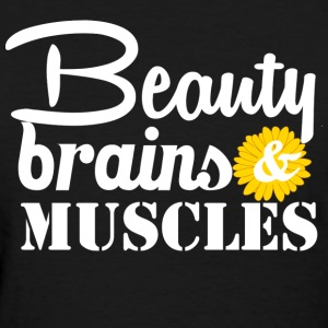 beauty brains and muscles - Women's T-Shirt