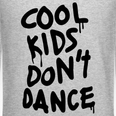 Cool Kids Don't Dance Long Sleeve Shirts