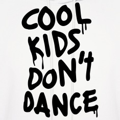 Cool Kids Don't Dance Hoodies