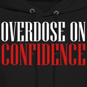 overdose on confidence Hoodies - Men's Hoodie