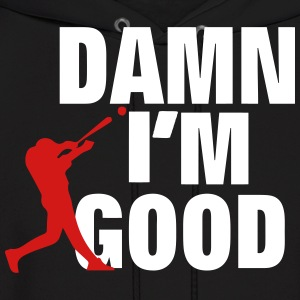 DAMN I'M GOOD BASEBALL PLAYER - Men's Hoodie