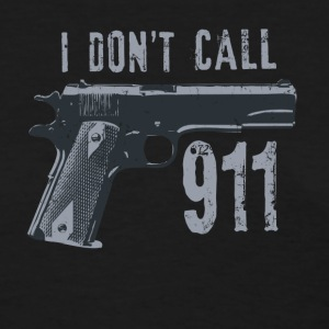 I don't call 911 - Women's T-Shirt