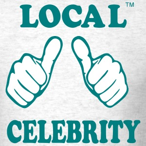 LOCAL CELEBRITY T-Shirts - Men's T-Shirt