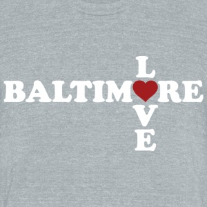 Baltimore Love T-Shirts - Unisex Tri-Blend T-Shirt by American Apparel