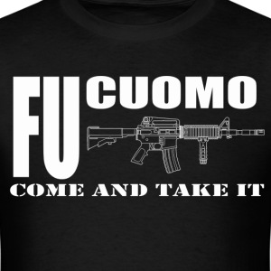 FU Cuomo - Come and Take It - Men's T-Shirt