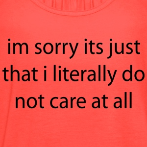 literally do not care Tanks - Women's Flowy Tank Top by Bella