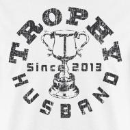 Design ~ Trophy Husband Since 2013 T-shirt