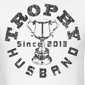 Trophy Husband 2013  T-Shirts - Men's T-Shirt
