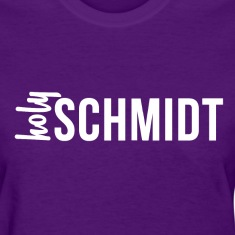 "Women's Standard Weight T-Shirt ""holy SCHMIDT"""