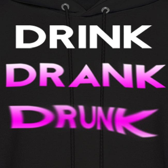 Drink Drank Drunk Hooded Sweatshirt