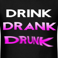 Design ~ Drink Drank Drunk T Shirt