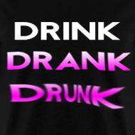 Design ~ Drink Drank Drunk T Shirt