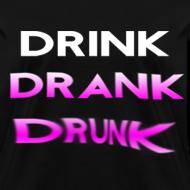 Design ~ Drink Drank Drunk Girls T Shirt