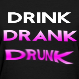 drink drank drunk purple Women's T-Shirts - Women's T-Shirt