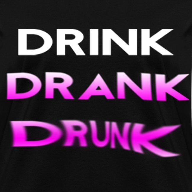 Drink Drank Drunk Girls T Shirt