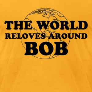 the world reloves around bob - Men's T-Shirt by American Apparel
