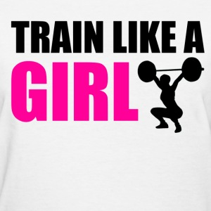 train like a girl - Women's T-Shirt