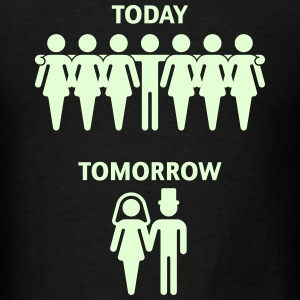 Today - Tomorrow (Stag Night / Bachelor Party) T-Shirts - Men's T-Shirt