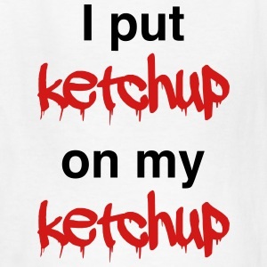 I put ketchup on my ketchup Kids' Shirts - Kids' T-Shirt