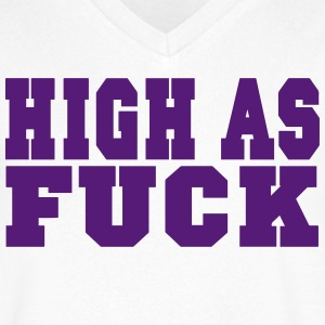 HIGH AS FUCK T-Shirts - Men's V-Neck T-Shirt by Canvas