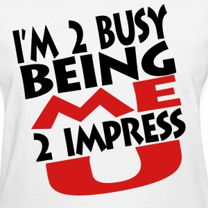 2 Busy Being Me Women's T-Shirts - Women's T-Shirt
