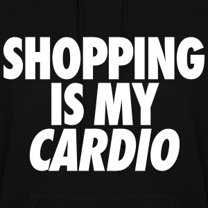 Shopping Is My Cardio Hoodies - Women's Hoodie